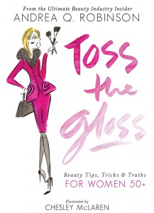 Toss the Gloss, Andrea Q. Robinson, beauty tips for women 50 plus, over 50, life after 50