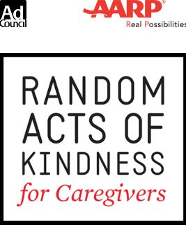 AARP, Ad Council, Random Acts of Kindness, Caregiving