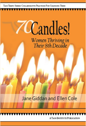 70Candles! Women Thriving in Their 8th Decade; septuagenarian women; septuagenarians; positive aging