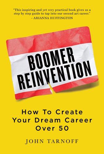 Boomer Reinvention; John Tarnoff