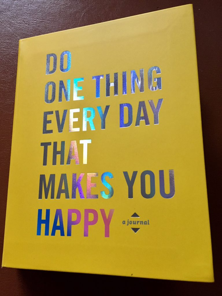 Do One Thing Every Day That Makes You Happy; happiness journal; books for boomers; happiness; joy