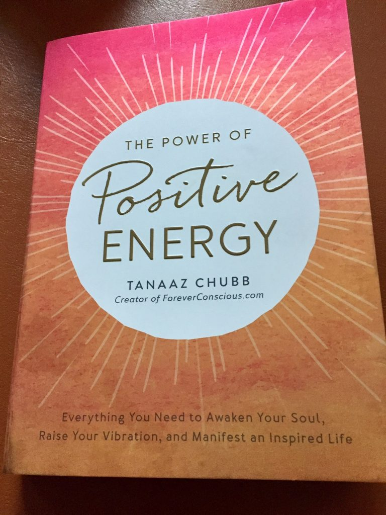 The Power of Positive Energy; Tanaaz Chubb; #positiveenergy; positive energy; reinvent yourself