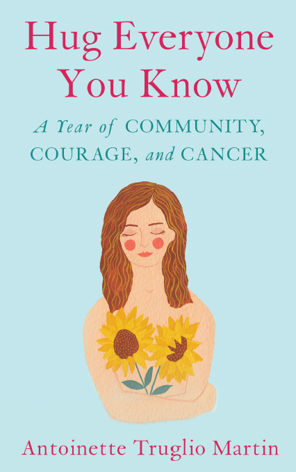 Hug Everyone You Know; Antoinette Truglio Martin; breast cancer awareness month; books for breast cancer patients; inspiring books for breast cancer patients