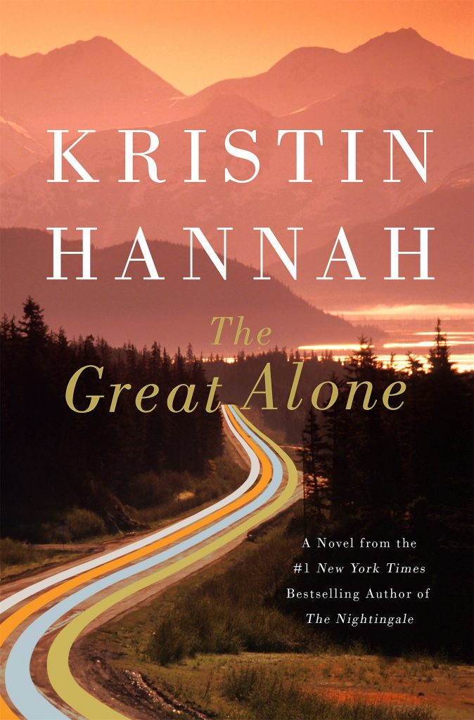 The Great Alone; Kristin Hannah