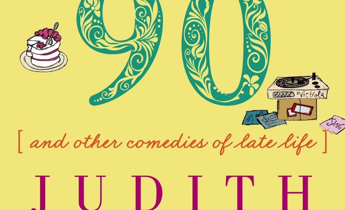 Nearing 90 poems by Judith Viorst