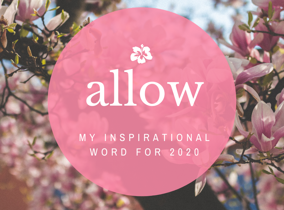 Allow - inspirational 2020 word